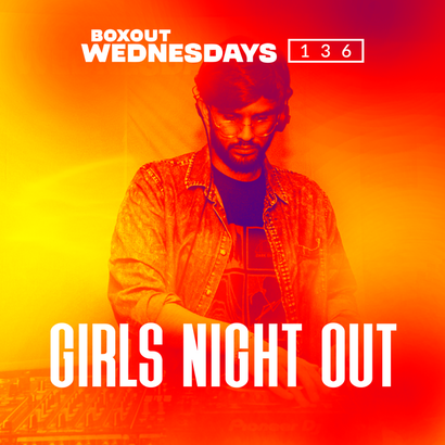 Boxout Wednesdays 136.1 - Girls Night Out