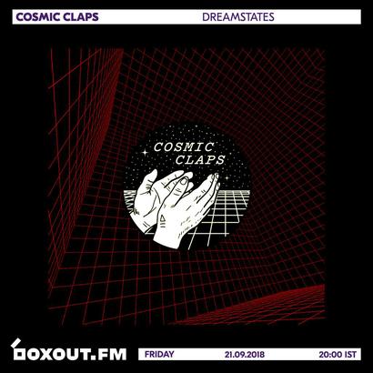Cosmic Claps 018 - dreamstates