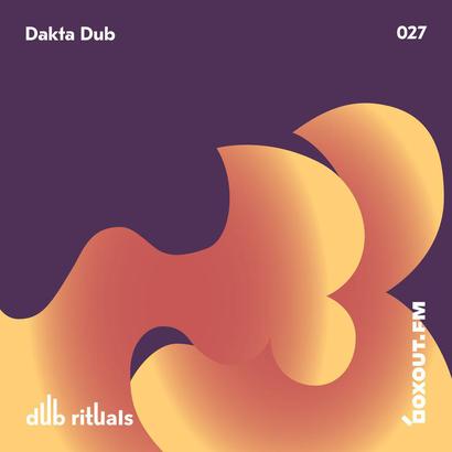 Dub Rituals 027 - Dakta Dub