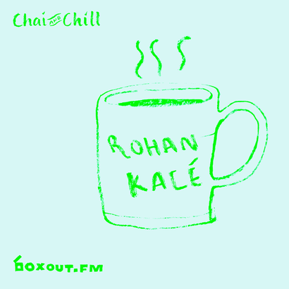Chai and Chill 001 - Rohan Kalé