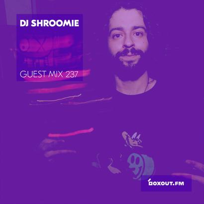 Guest mix 237 - DJ Shroomie