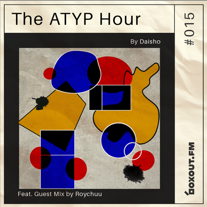 The Atyp Hour 015 - Daisho (Ft. Guest Mix by Roychuu)
