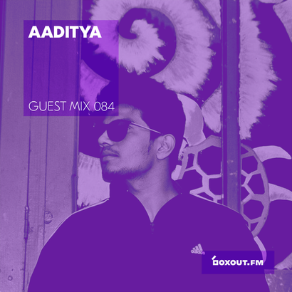 Guest Mix 084 - AAditya (Vizag pop-up)