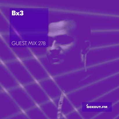 Guest Mix 278 - Bx3