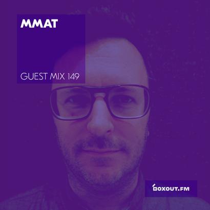 Guest Mix 149 - MMAT