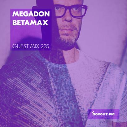 Guest Mix 225 - Megadon Betamax