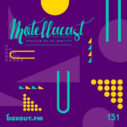 DJ MoCity - #motellacast E131 - now on boxout.fm