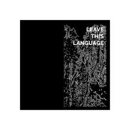 LEAVE THIS LANGUAGE