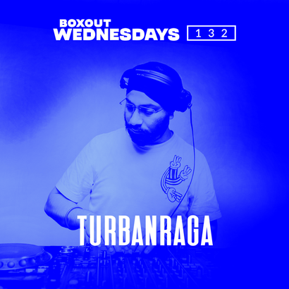 Boxout Wednesdays 132.1 - Turbanraga