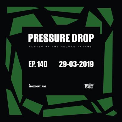 Pressure Drop 140 - Diggy Dang | Reggae Rajahs