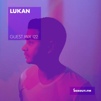 Guest Mix 122 - Lukan