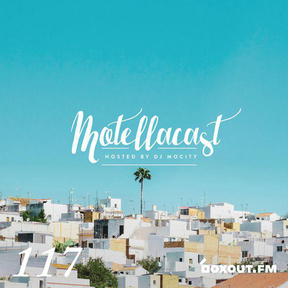 DJ MoCity - #motellacast E117 - now on boxout.fm