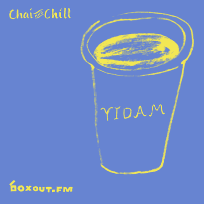 Chai and Chill 034 - Yidam