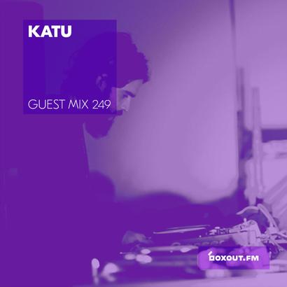 Guest Mix 249 - Katu