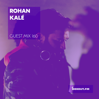 Guest Mix 160 - Rohan Kalé (Vaayu pop-up)