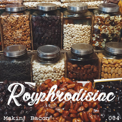 Royphrodisiac 004 - Makin' Bacon