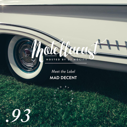DJ MoCity - #motellacast E93 [Meet the Label: Mad Decent]