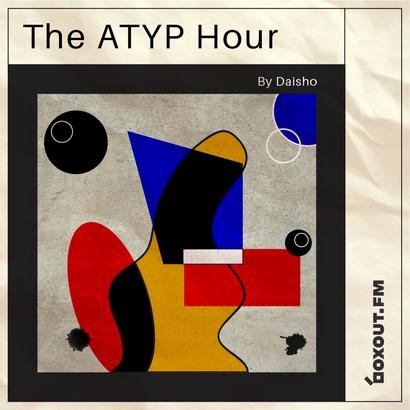 The Atyp Hour 013 - Daisho
