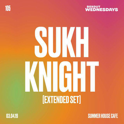 Boxout Wednesdays 105.2 - Sukh Knight