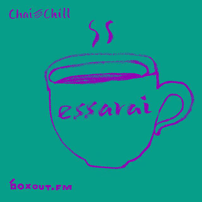 Chai and Chill 040 - essarai