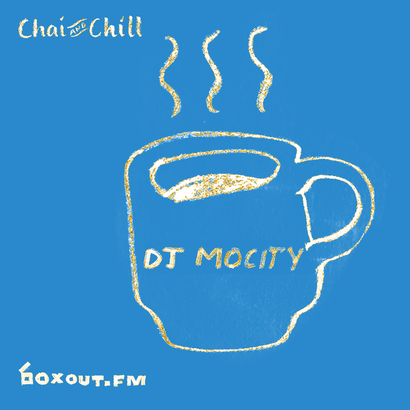 Chai and Chill 061 - DJ MoCity