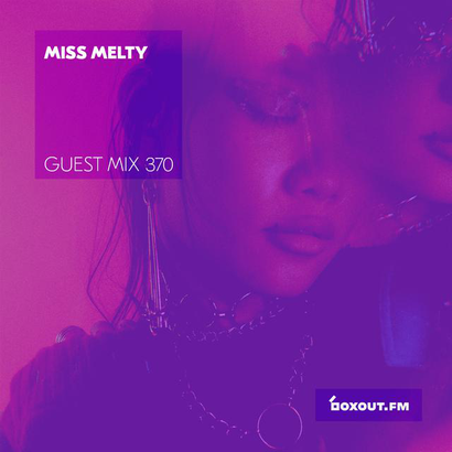 Guest Mix 370 - Miss Melty