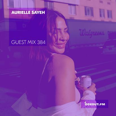 Guest Mix 384 - Aurielle Sayeh
