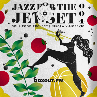 Jazz for the Jet Set 004 - SoulFood Project