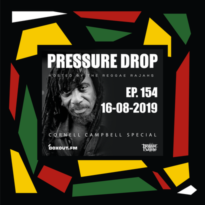 Pressure Drop 154 - Diggy Dang | Reggae Rajahs (Cornell Campbell Special)