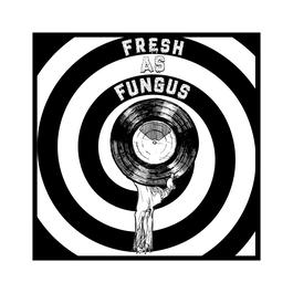 Fresh as Fungus