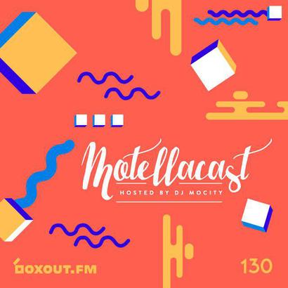 DJ MoCity - #motellacast E130 - now on boxout.fm