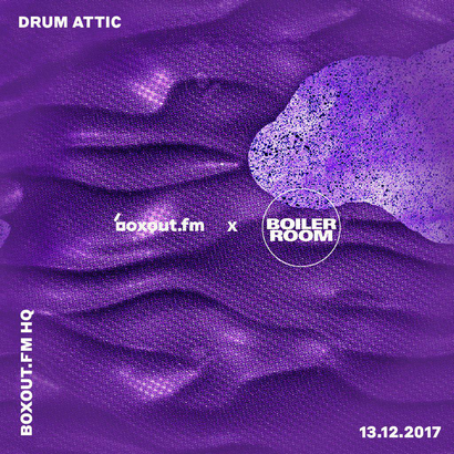 boxout.fm x Boiler Room - Drum Attic