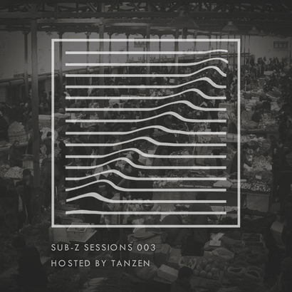 Sub-Z Sessions 003 - Tanzen
