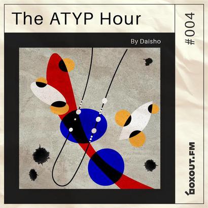 The Atyp Hour 004 - Daisho