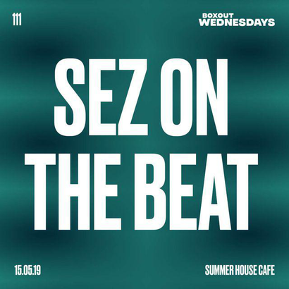 Boxout Wednesdays 111.2 - Sez On The Beat w/ Calm