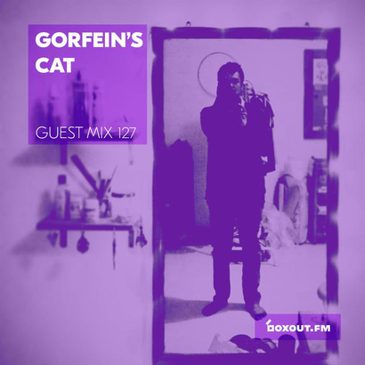 Guest Mix 127 - Gorfein's Cat