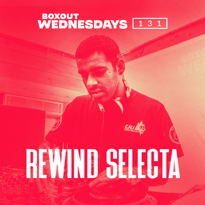 Boxout Wednesdays 131.1 - Rewind Selecta