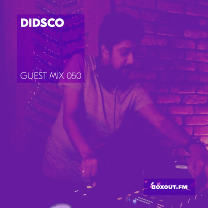Guest Mix 050 - Didsco (Kolkata pop-up)