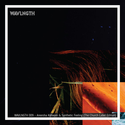 WAVLNGTH 009 : Church Records Edition - Aneesha Kotwani & Synthetic Feeling