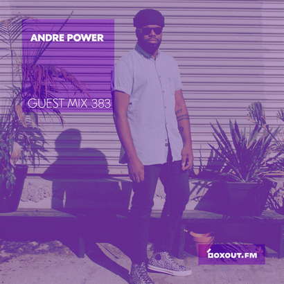 Guest Mix 383 - Andre Power