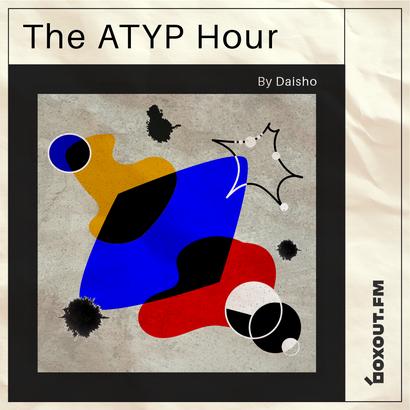 The Atyp Hour 001 - Daisho