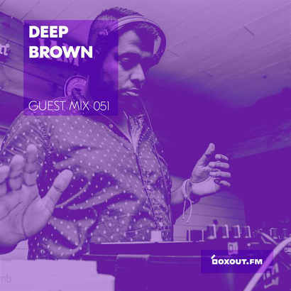 Guest Mix 051 - Deep Brown (Kolkata pop-up)