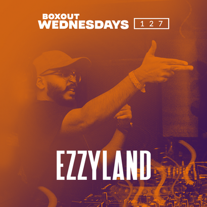 Boxout Wednesdays 127.2 - EZZYLAND