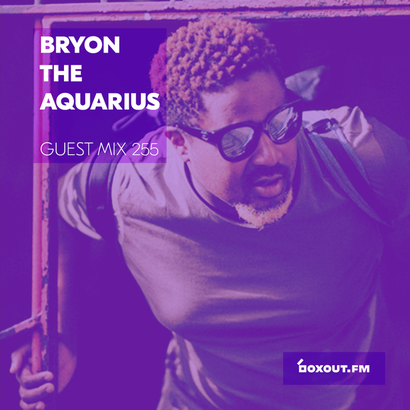 Guest Mix 255 - Byron The Aquarius