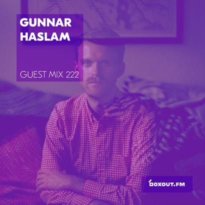 Guest Mix 222- Gunnar Haslam