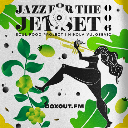 Jazz for the Jet Set 006 - SoulFood Project
