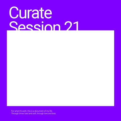 Curate Session 21