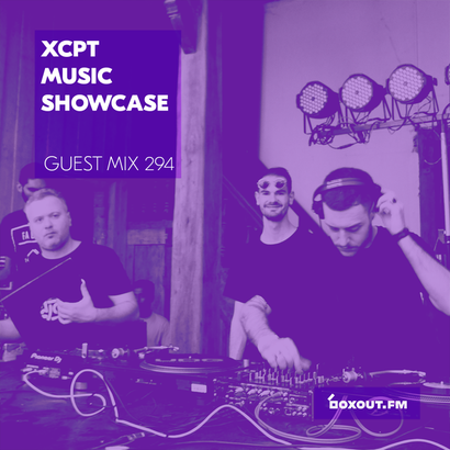 Guest Mix 294 - XCPT Music Showcase