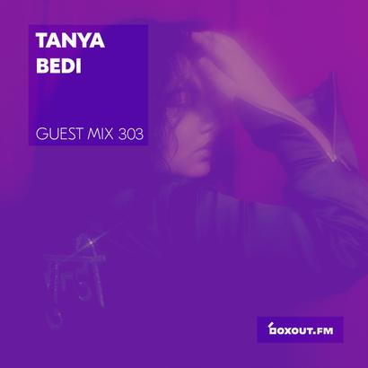 Guest Mix 303 - Tanya Bedi (IWD2019)