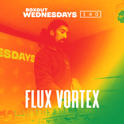Boxout Wednesdays 140.1 - Flux Vortex